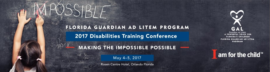 2017 Guardian ad Litem Disabilities Training Conference - Making the